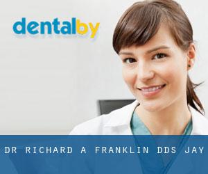 Dr. Richard A. Franklin, DDS (Jay)